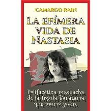 La efímera vida de Nastasia (Spanish Edition) Mar 25, 2018
