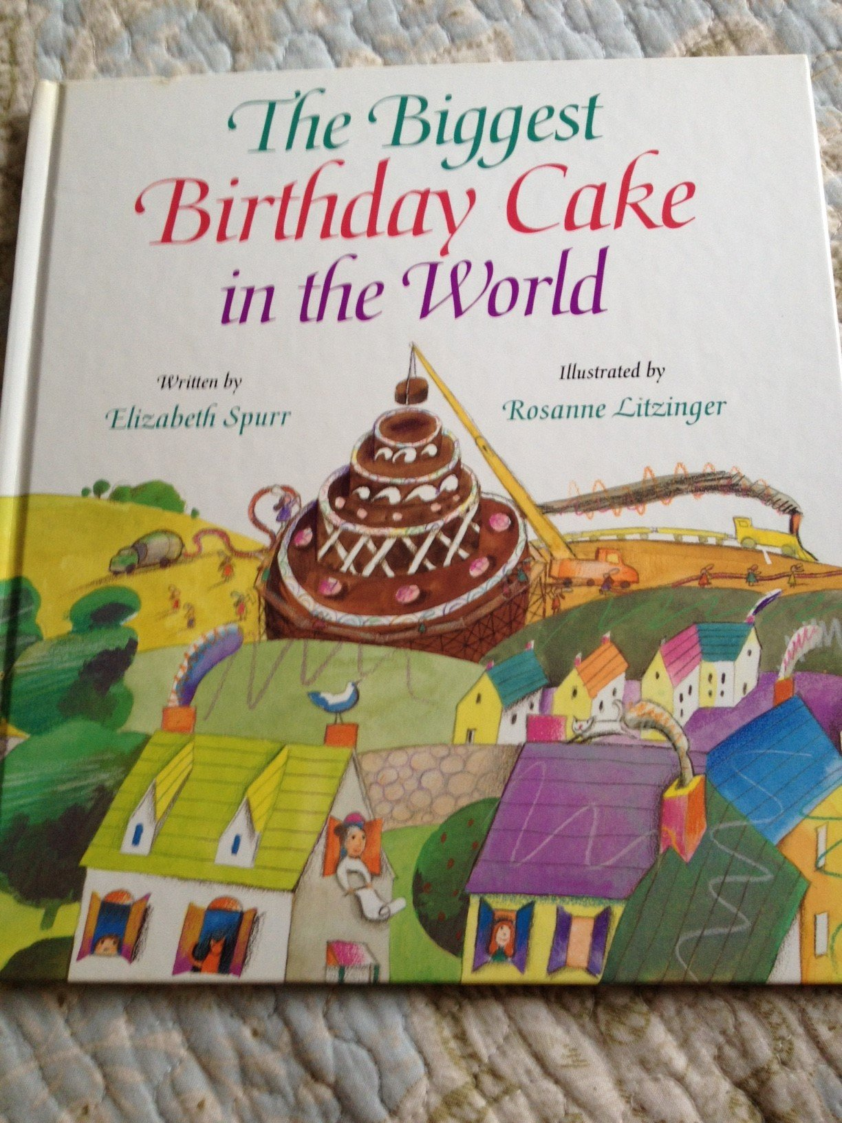 The Biggest Birthday Cake In The World Elizabeth Spurr Rosanne
