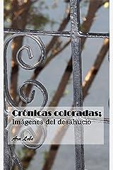 Crónicas coloradas: Imágenes del desahucio (Spanish Edition) Kindle Edition
