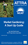 Market Gardening: A Start-Up Guide