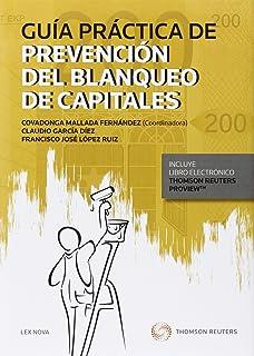 Guía Práctica De Prevención Del Blanqueo De Capitales (Comentarios a Leyes)