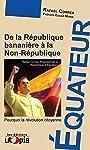 Équateur: De la République bananière à la Non-République (Amérique latine) (French Edition)
