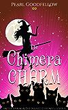 The Chimera Charm (Hattie Jenkins & The Infiniti Chronicles Book 6)