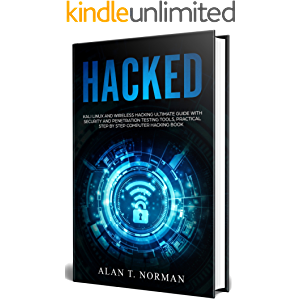 HACKED: Kali Linux and Wireless Hacking Ultimate Guide With Security and Penetration Testing Tools, Practical Step by…