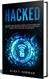 HACKED: Kali Linux and Wireless Hacking Ultimate Guide With Security and Penetration Testing Tools, Practical Step by Step Computer Hacking Book (English Edition)