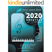 2020 GREATEST POP PIANO SHEET MUSIC BOOK: Songbooks