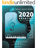 2020 GREATEST POP PIANO SHEET MUSIC BOOK: Songbooks For Piano - Piano Music - Sheet Music - Piano Sheet Music Popular Songs - Piano Sheet Music - Piano Book - The Piano Book - Gift - Keyboard - Score