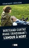 Marie Trintignant - Bertrand Cantat : l'amour à mort