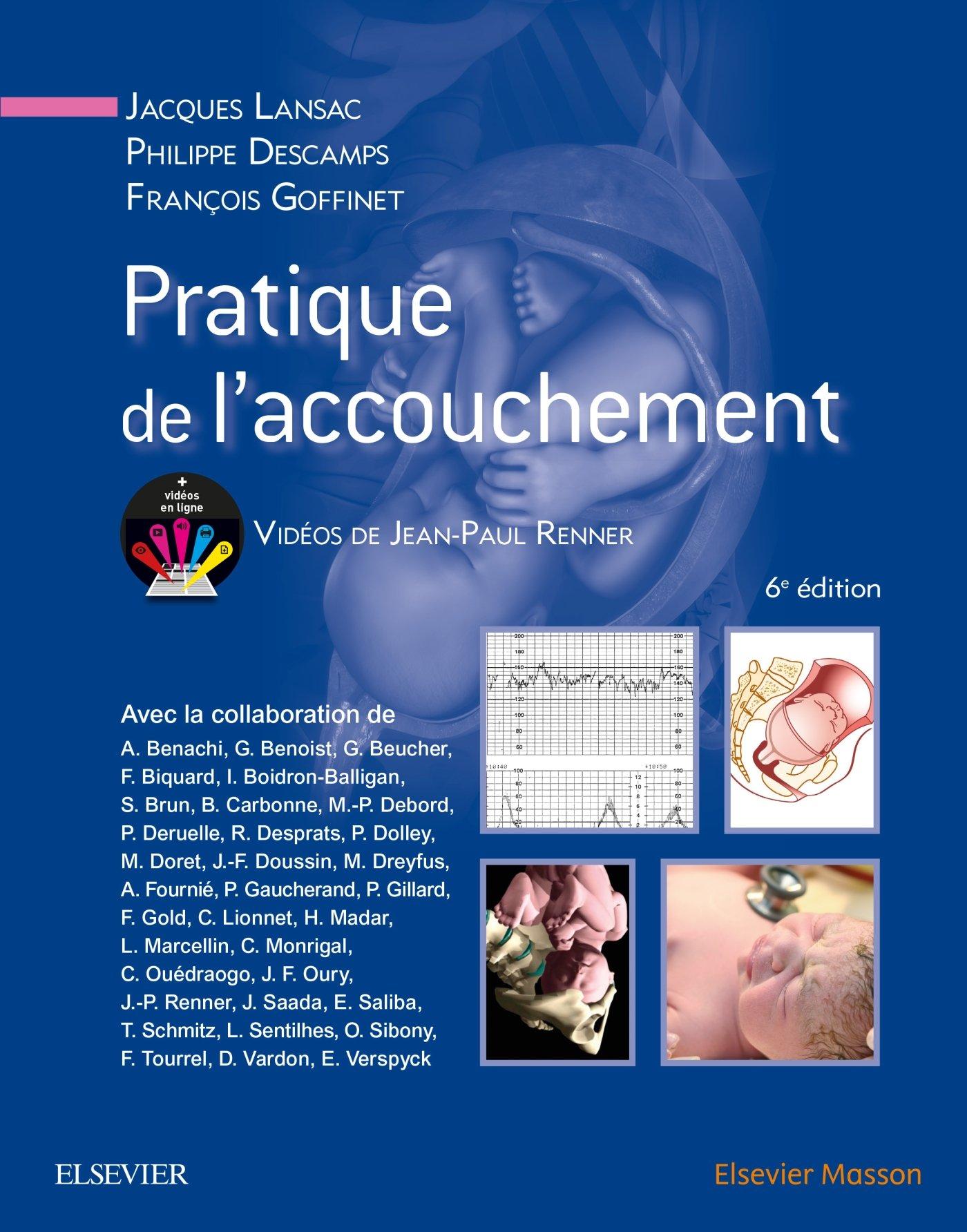 Pratique de l'accouchement 6e édition ( Novembre 2016 ).