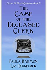 The Case of the Deceased Clerk (Caster & Fleet Mysteries Book 3) Kindle Edition
