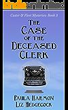 The Case of the Deceased Clerk (Caster & Fleet Mysteries Book 3)