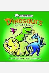 Basher Basics: Dinosaurs: The Bare Bones! Kindle Edition