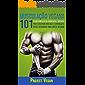 Musculação Vegana 101: O Guia completo de Alimentação e Nutrição Para Construir Músculo e Controlar o Peso Seguindo Uma Dieta Vegana