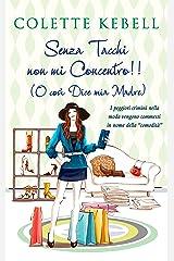 Senza Tacchi non mi Concentro! (Italian Edition)