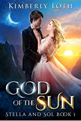 God of the Sun (Stella and Sol Book 1) Kindle Edition