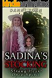 Sadina's Stocking: Strong Heart: Open Spirit
