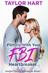 Flirting with Your FBI Heartbreaker: Sweet, Christian Romance (Knight Brother Romances Book 1) Kindle Edition