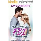 Flirting with Your FBI Heartbreaker: Sweet, Christian Romance (Knight Brother Romances Book 1)
