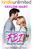 Flirting with Your FBI Heartbreaker: Sweet, Christian Romance (Knight Brother Romances Book 1)