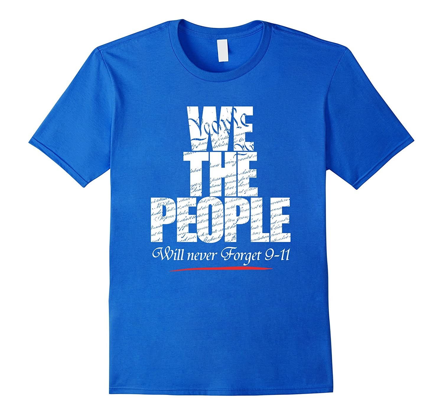 We The People Will Never Forget 9-11! Patriot Day T-Shirt Masswerks Store