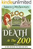 Death At The Zoo: A Culinary Cozy Mystery With A Delicious Recipe (A Murder In Milburn Book 5)