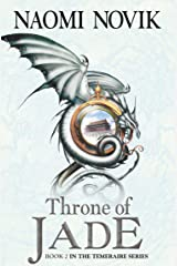 Throne of Jade (The Temeraire Series, Book 2) Kindle Edition