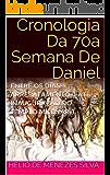 Cronologia Da 70a Semana De Daniel: Entre Os Dias Arrebatamento+1 Até Inauguração Do Templo Milenar-1
