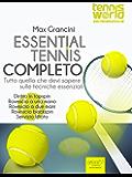 Essential Tennis Completo: Tutto quello che devi sapere sulle tecniche essenziali