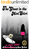 The Ghost in the Mini Skirt