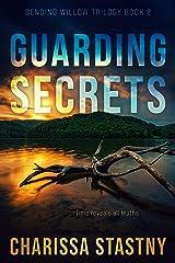 Guarding Secrets (Bending Willow Trilogy Book 2) Kindle Edition