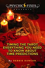 Timing the Tarot: EVERYTHING YOU NEED TO KNOW ABOUT TIME PREDICTIONS Kindle Edition