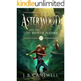 Aster Wood and the Lost Maps of Almara (Book 1): A rip-roaring adventure for kids 9 and up!