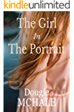 The Girl In The Portrait: A compelling story of love, loss and a secret spanning generations
