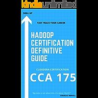 Hadoop Certification Definitive Guide (CCA 175 Book 1)