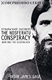 The Nosferatu Conspiracy: Book One, The Sleepwalker