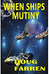 When Ships Mutiny Kindle Edition