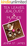 Tea Leaves, Jealousy, and Murder (A Sullivan Sisters Mystery Book 4)