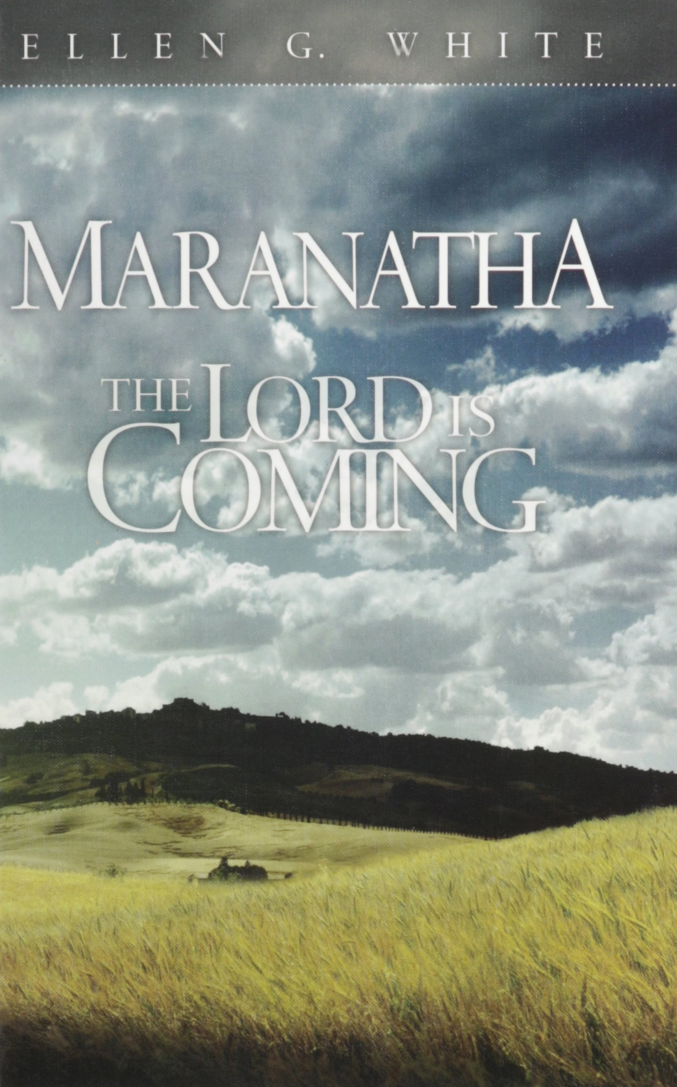Maranatha: The Lord Is Coming: Ellen G  White: 9780828028011