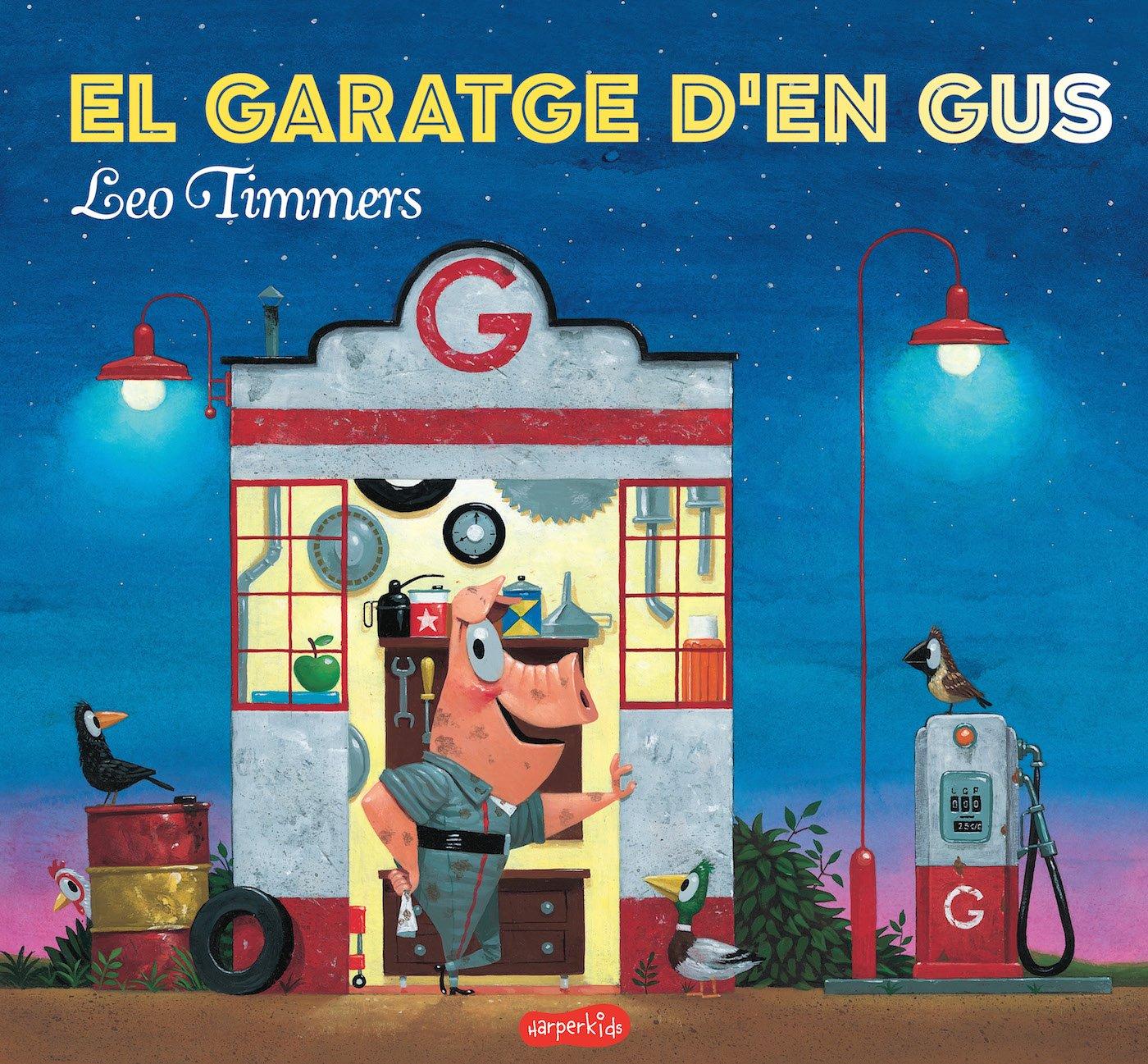 El garatge den Gus (HARPERKIDS CATALAN): Amazon.es: Leo Timmers ...