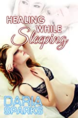 Healing While Sleeping (Daria's Sexy College Diary Book 5) Kindle Edition