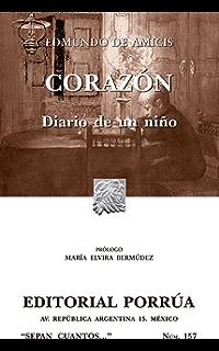 Corazón: Diario de un niño (Colección Sepan Cuantos: 157) (Spanish Edition