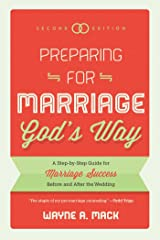 Preparing for Marriage God's Way: A Step-by-Step Guide for Marriage Success Before and After the Wedding, Second Edition Kindle Edition