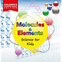 Molecules & Elements: Science for Kids | Children's Chemistry Books Edition