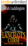 Lancelot's Curse - The Knights Of Camelot Book 6
