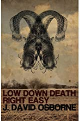 Low Down Death Right Easy Paperback