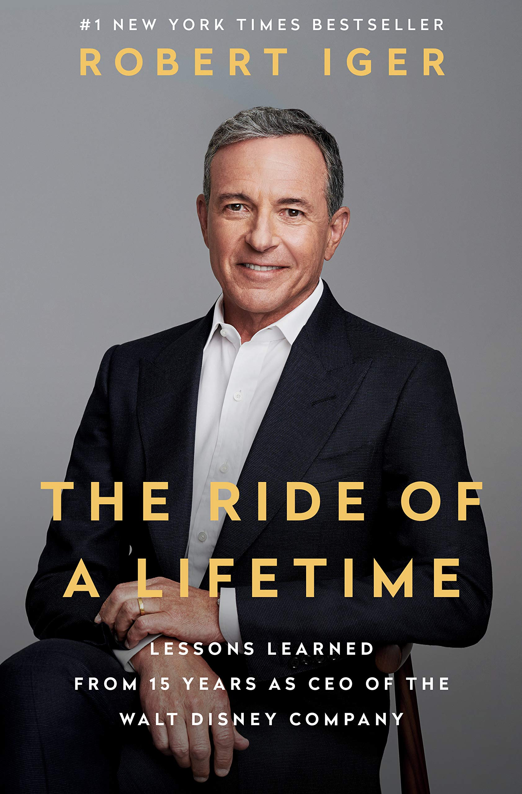 The Ride of a Lifetime: Lessons Learned from 15 Years as CEO of the Walt Disney Company by Random House
