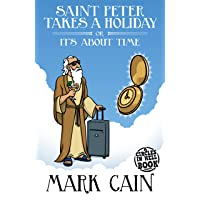 Saint Peter Takes a Holiday, or It's About Time (Circles In Hell Book 7)