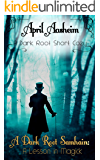 A Dark Root Samhain: A Lesson in Magick: A Daughters of Dark Root Cozy Short