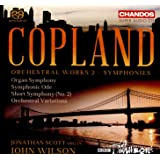 Copland: Orchesterwerke Vol.2 - Orgelsinfonie / Symphonic Ode /Short Symphony / Orchestral Variations