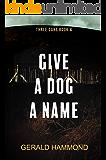 Give a Dog a Name (Three Oaks Book 4)